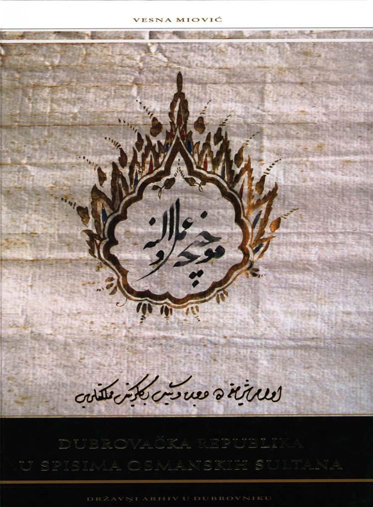 1245742008_609_velika_naslovnice_miovic_dubrovacka-republika-u-spisima-osmanskih-sultana-2